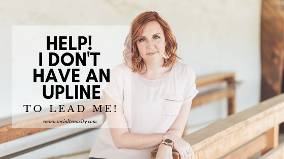 Help! I don't have an upline to lead me! Blog Header
