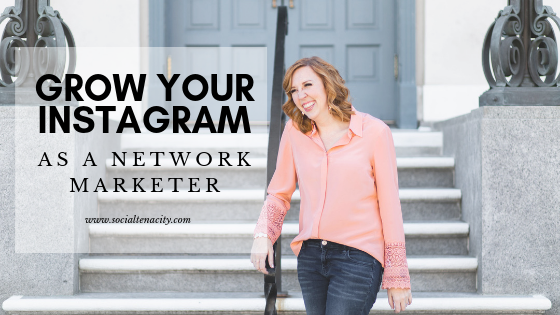 Grow Your Instagram As A Network Marketer