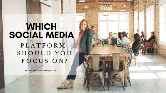 Which social media platform should you focus on?