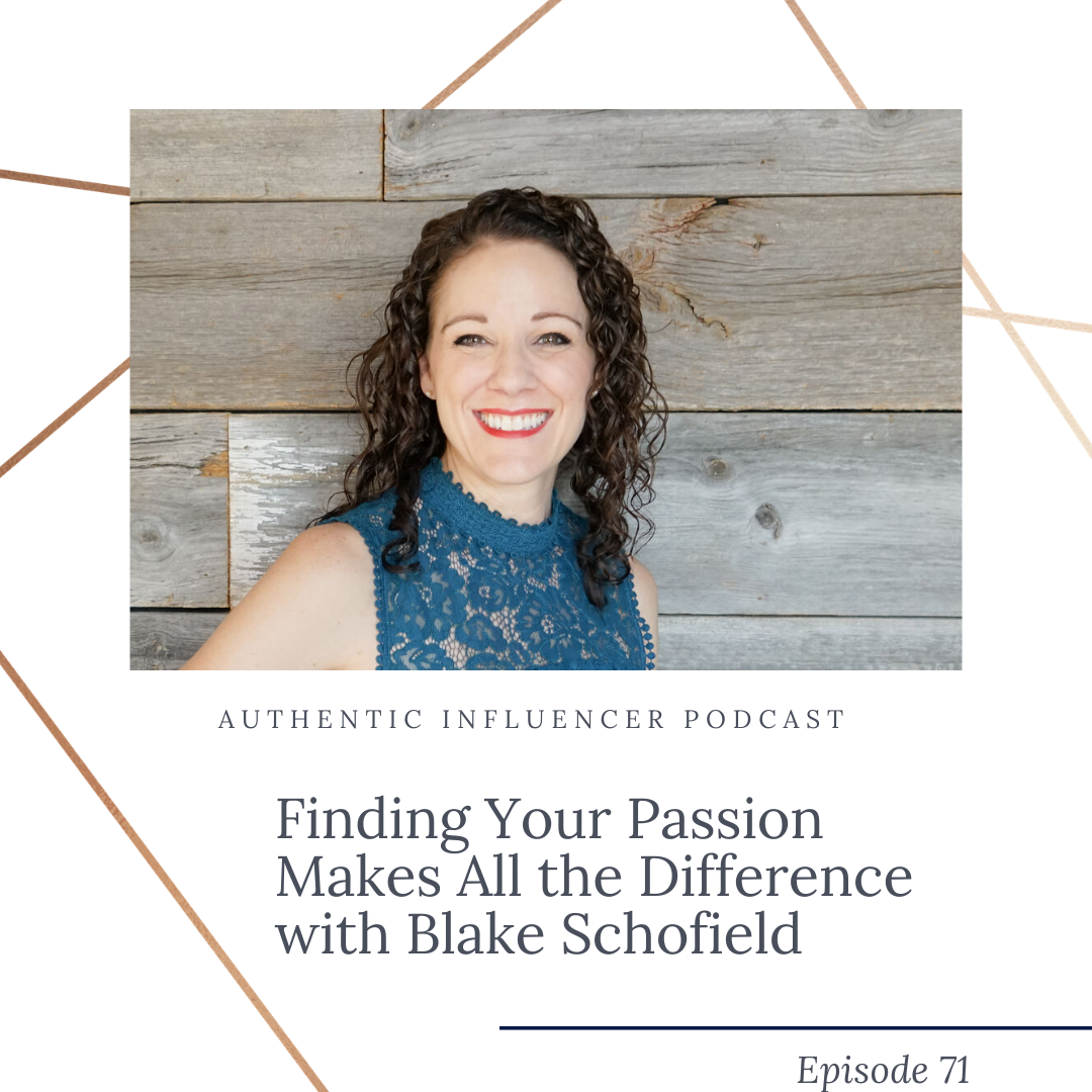 Finding Your Passion Makes All The Difference with Blake Schofield