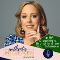 EP85: CREATING A BRAND TO GROW YOUR INFLUENCE